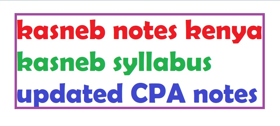 kasneb notes and kasneb syllabus