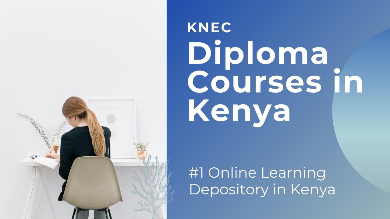 KNEC Diploma Courses in Kenya