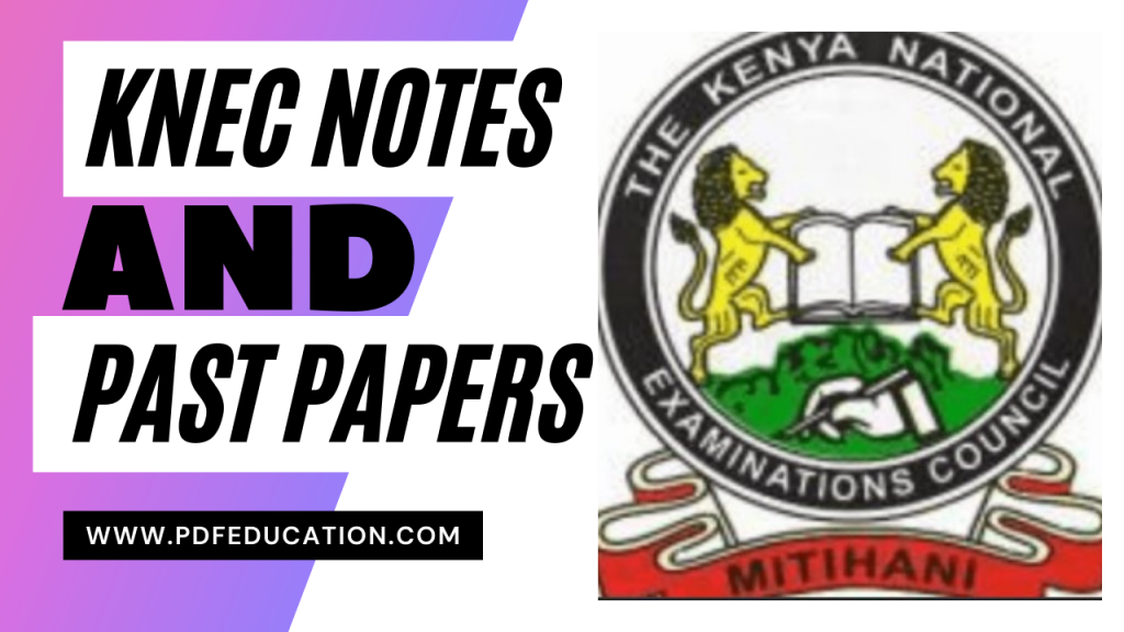 KNEC Notes and Past Papers